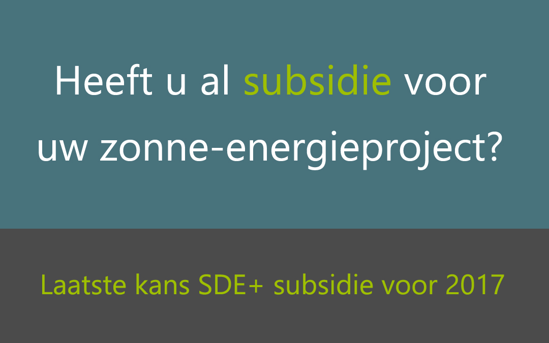 SDE+ subsidie voor zonne-energie beschikbaar vanaf 3 oktober 2017